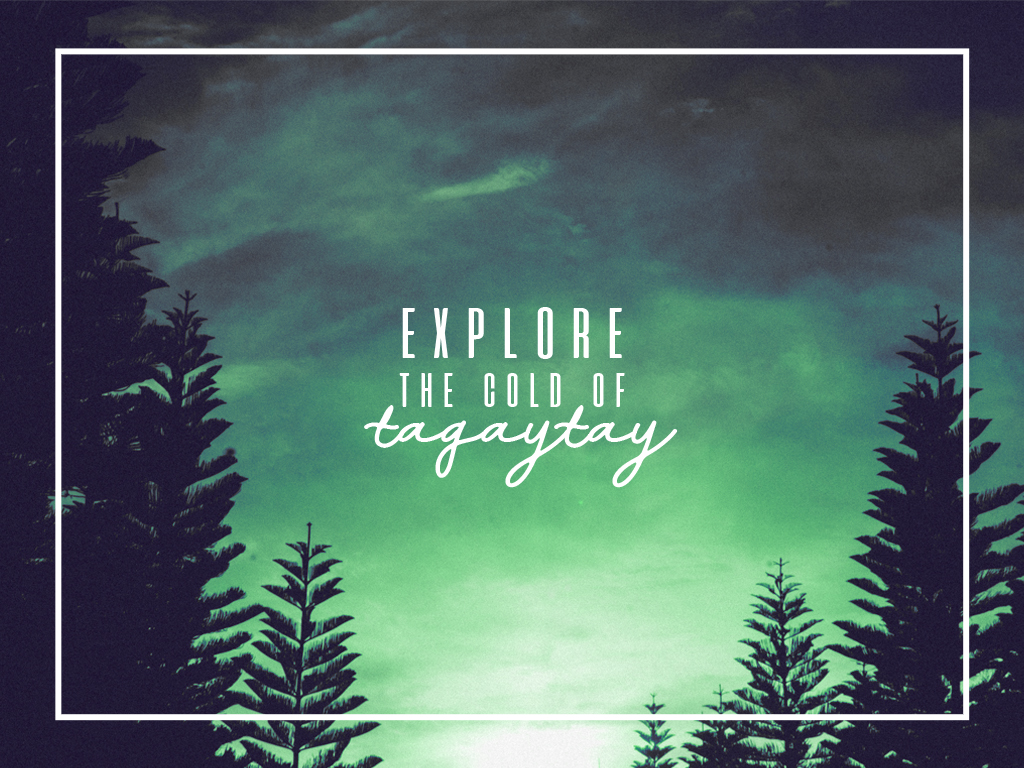 Explore the cold of tagaytay