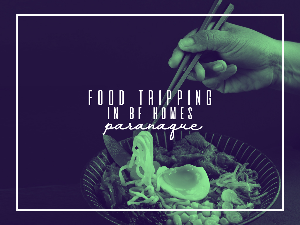 Food Tripping in BF Homes Paranaque City