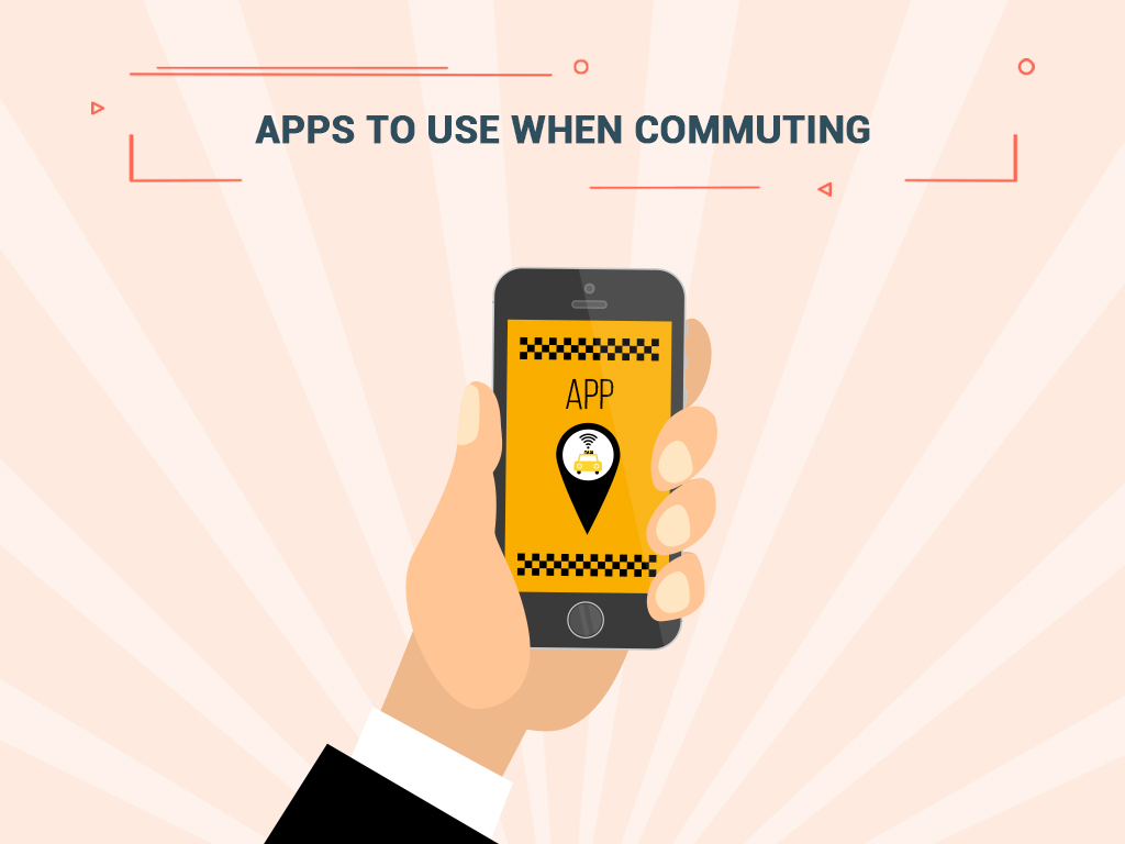 Apps to Use When Commuting